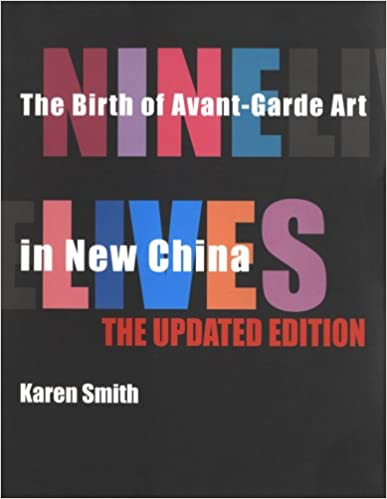 Book Nine Lives: The Birth of Avant-Garde Art in New China: Updated Edition