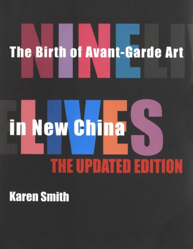 Read Online Nine Lives: The Birth of Avant-Garde Art in New China: Updated Edition pdf