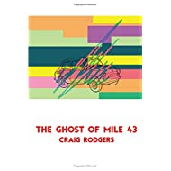 The Ghost of Mile 43