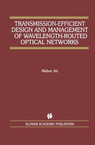 Transmission-Efficient Design and Management of Wavelength-Routed Optical Networks (The Springer International Series in Engineering and Computer Science)
