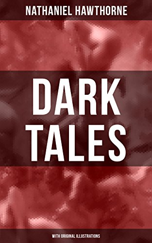 DARK TALES (With Original Illustrations): Gothic Classics:
