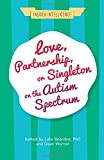 img - for Love, Partnership, or Singleton on the Autism Spectrum (Insider Intelligence) book / textbook / text book