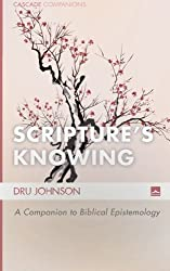 Scripture s Knowing: A Companion to Biblical Epistemology (Cascade Companions) by Dru Johnson (2015-10-22)