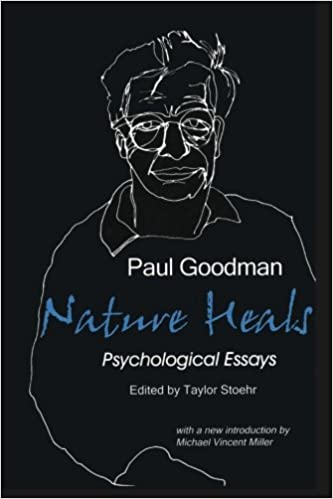 Amazoncom Nature Heals The Psychological Essays Of Paul Goodman  Nature Heals The Psychological Essays Of Paul Goodman Revised Edition