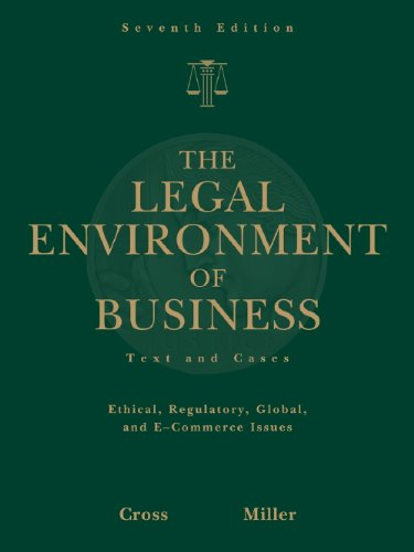 Study Guide for Cross/Miller's The Legal Environment of Business, 7th
