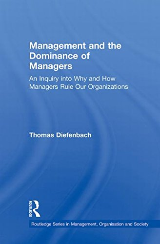 Management and the Dominance of Managers (Routledge Series in Management, Organisation and Society)