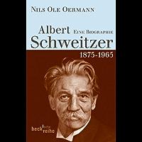 Albert Schweitzer: 1875-1965 (Beck'sche Reihe)