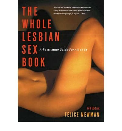 The Whole Lesbian Sex Book: A Passionate Guide for All of Us (Paperback) - Common
