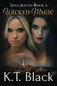 Wicked Magic (Spellbound Book 1) (Volume 1)