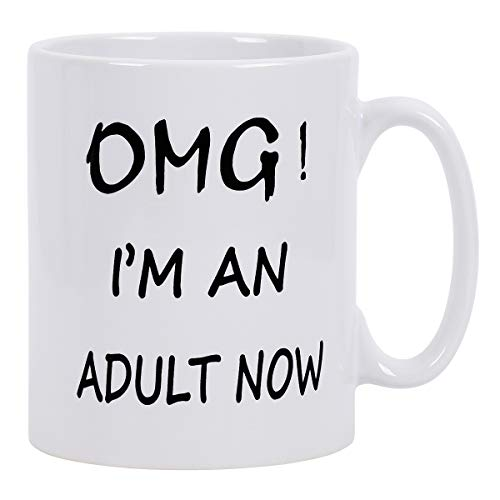 Funny Coffee Mug Adult Gift OMG,I'M AN ADULT NOW Coffee Mug Gift for Adult Brithday or Daily Use