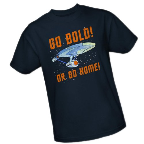 """Go Bold! Or Go Home!"" -- Star Trek Adult T-Shirt"