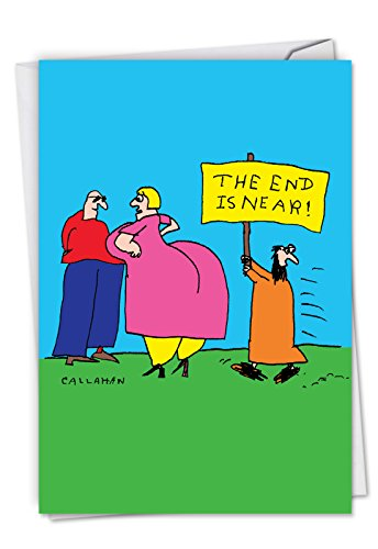 The End is Near: Hilarious Blank All Occasions Greeting Card Featuring Crazy Guy about to Get a Face Full of Butt, with Envelope. C6149OCB (Sympathy Card End)