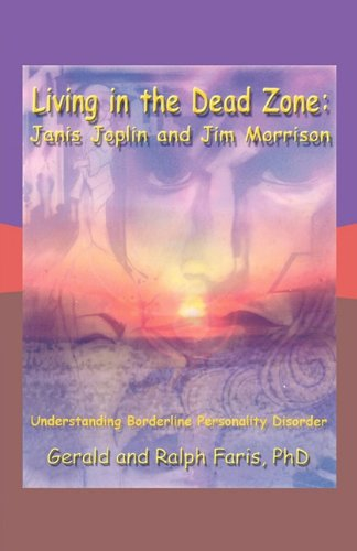 Download Living in the Dead Zone: Janis Joplin and Jim Morrison: Understanding Borderline Personality Disorder ebook