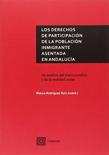 Descargar Libro Derechos De Participación De La Población Inmigrante Asentada En Andalucía,los Blanca Rodríguez Ruiz (coord.)