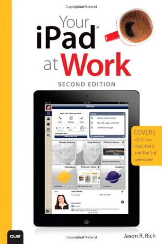 [PDF] Your iPad at Work, 2nd Edition Free Download | Publisher : Que | Category : Computers & Internet | ISBN 10 : 0789748525 | ISBN 13 : 9780789748522