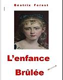 L'ENFANCE BRULEE