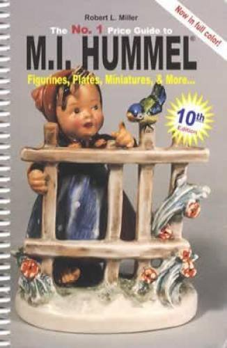 - The No. 1 Price Guide to M.I. Hummel: Figurines, Plates, Miniatures, & More 10th Edition