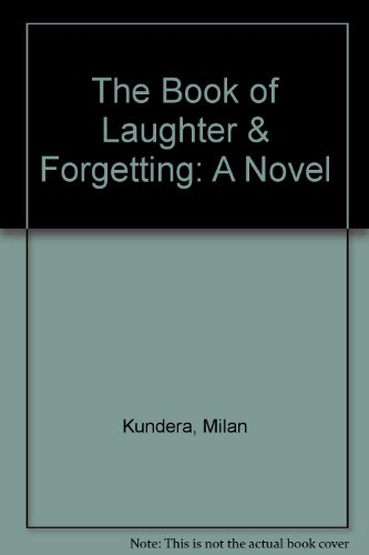 The Book of Laughter & Forgetting: A Novel