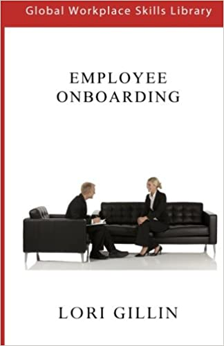 Employee Onboarding: in the workplace (Global Workplace Skills Library)