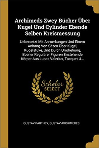 Buy Archimeds Zwey Bucher UEber Kugel Und Cylinder Ebende Selben ...