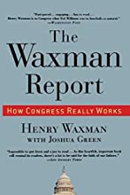 The Waxman Report: How Congress Really Works