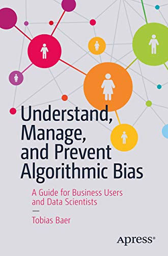 Amazon.com: Understand, Manage, and Prevent Algorithmic Bias ...