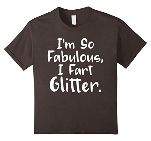 Kids I'm So Fabulous I Fart Glitter Funny T-Shirts 12 Asphalt (Fart Costume)