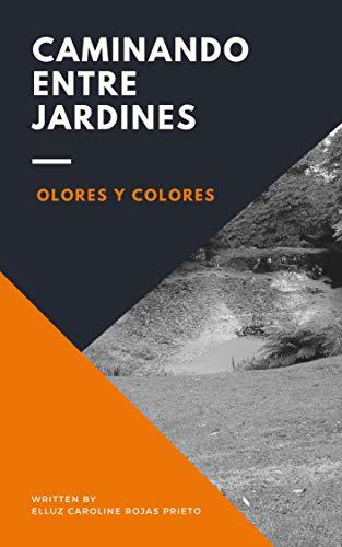 CAMINANDO ENTRE JARDINES (Spanish Edition)