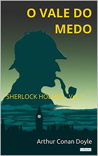 O Vale do Medo - Sherlock Holmes - Vol. 7 (Coleção Sherlock Holmes)