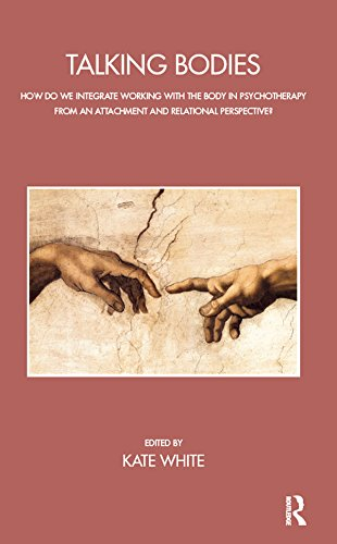 Talking Bodies: How do we Integrate Working with the Body in Psychotherapy from an Attachment and Relational Perspective? (John Bowlby Memorial Lecture Series)