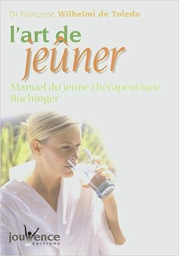 L'art de jeûner : Manuel du jeûne thérapeutique Buchinger pdf