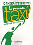 Le Nouveau Taxi Level 2 Workbook (French Edition), Collective, 2011555523