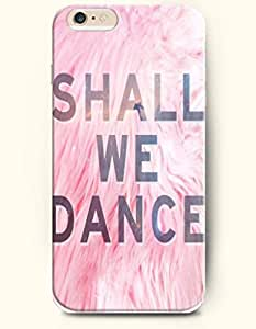 iPhone Case,OOFIT iPhone 6 (4.7) Hard Case **NEW** Case with the Design of shall we dance - Case for Apple iPhone iPhone 6 (4.7) (2014) Verizon, AT&T Sprint, T-mobile