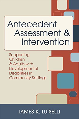 Antecedent Assessment and Intervention: Supporting Children and Adults with Developmental Disabilities in Community Settings (Alan Carr Positive Psychology compare prices)