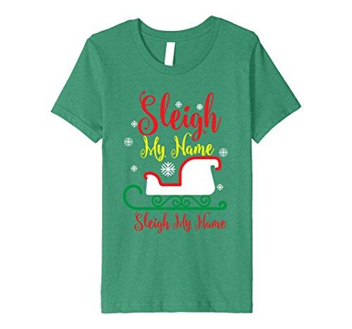 Kids Sleigh My Name Shirt Funny Santa Christmas Pun Song T-Shirt 8 Kelly Green