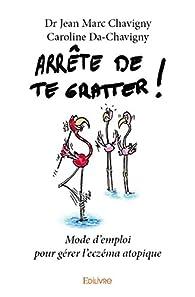 Arrête de te gratter par Jean-Marc Chavigny