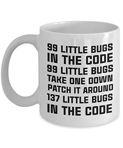 (99 Little Bugs In The Code Mug, 11 oz Ceramic White Coffee Mugs, Nice Programmer's Coding Nightmare Gifts, Great Presents For Computer Nerd, Coder, Worlds Greatest Novelty Gifts For Programmers)