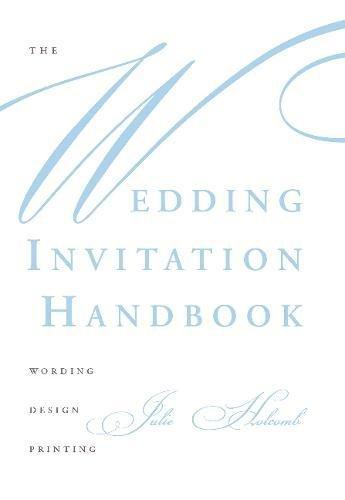 (The Wedding Invitation Handbook: Wording, Design, Printing )