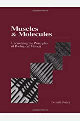 Muscles and Molecules: Uncovering the Principles of Biological Motion Hardcover