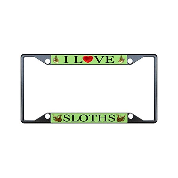 License Plate Covers I Love Sloths Animal Black License Plate Frame Tag Holder Four Holes -
