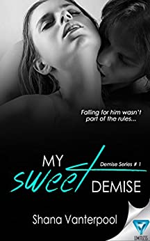 My Sweet Demise (Demise Series Book 1) by [Vanterpool, Shana]