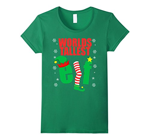 [Women's FUNNY WORLDS TALLEST ELF T-SHIRT Ugly Christmas Sweater Xmas Small Kelly Green] (Father And Daughter Halloween Costume Ideas)