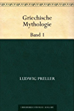 Griechische Mythologie Band 1 (German Edition)