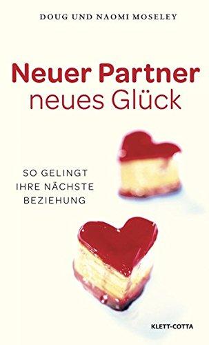 Neuer Partner - neues Glück: So gelingt Ihre nächste Beziehung