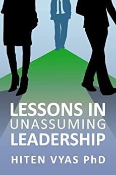 Lessons in Unassuming Leadership by [Vyas, Hiten]