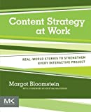 img - for Content Strategy at Work: Real-world Stories to Strengthen Every Interactive Project book / textbook / text book