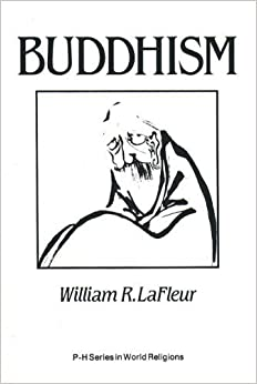 Buddhism: A Cultural Perspective by La Fleur, William R. (1988)