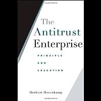 The Antitrust Enterprise: Principle and Execution