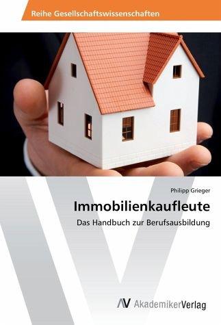 Immobilienkaufleute: Das Handbuch zur Berufsausbildung