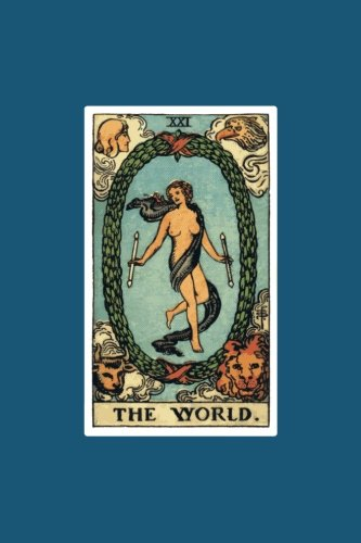 The World: 120 Blank Lined Pages, 6 X 9 College Ruled Notebook, The World Tarot Card Journal, Diary, Notebook (Tarot Card Notebooks) (Tarot Card Notebooks - Traditional Design) ()